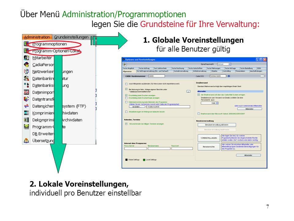 7 Über Menü Administration/Programmoptionen legen Sie die Grundsteine für Ihre Verwaltung: 1. Globale Voreinstellungen für alle Benutzer gültig 2. Lok