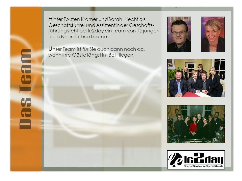 H inter Torsten Kramer und Sarah Hecht als Geschäftsführer und Assistentin der Geschäfts- führung steht bei le2day ein Team von 12 jungen und dynamischen Leuten.