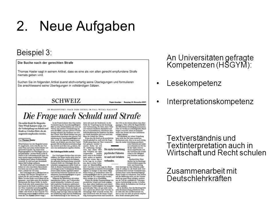 2.Neue Aufgaben Beispiel 3: An Universitäten gefragte Kompetenzen (HSGYM): Lesekompetenz Interpretationskompetenz Textverständnis und Textinterpretati