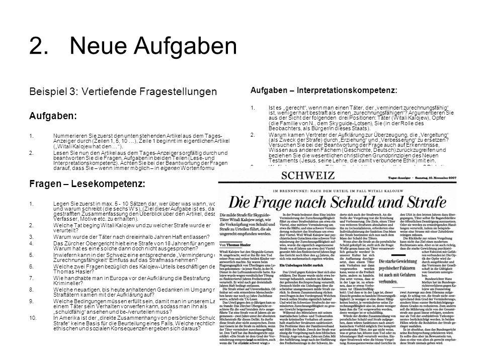 2.Neue Aufgaben Beispiel 3: Vertiefende Fragestellungen Aufgaben: 1.Nummerieren Sie zuerst den unten stehenden Artikel aus dem Tages- Anzeiger durch (