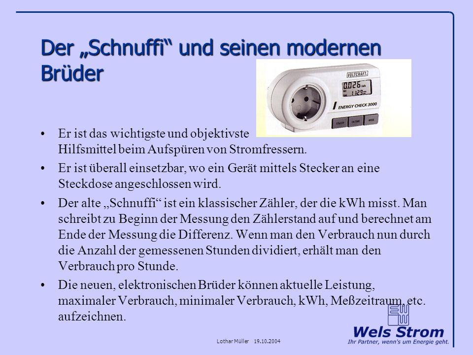 Lothar Müller 19.10.2004 Der Schnuffi und seinen modernen Brüder Er ist das wichtigste und objektivste Hilfsmittel beim Aufspüren von Stromfressern. E