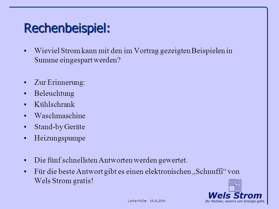 Lothar Müller 19.10.2004 Rechenbeispiel: Wieviel Strom kann mit den im Vortrag gezeigten Beispielen in Summe eingespart werden? Zur Erinnerung: Beleuc