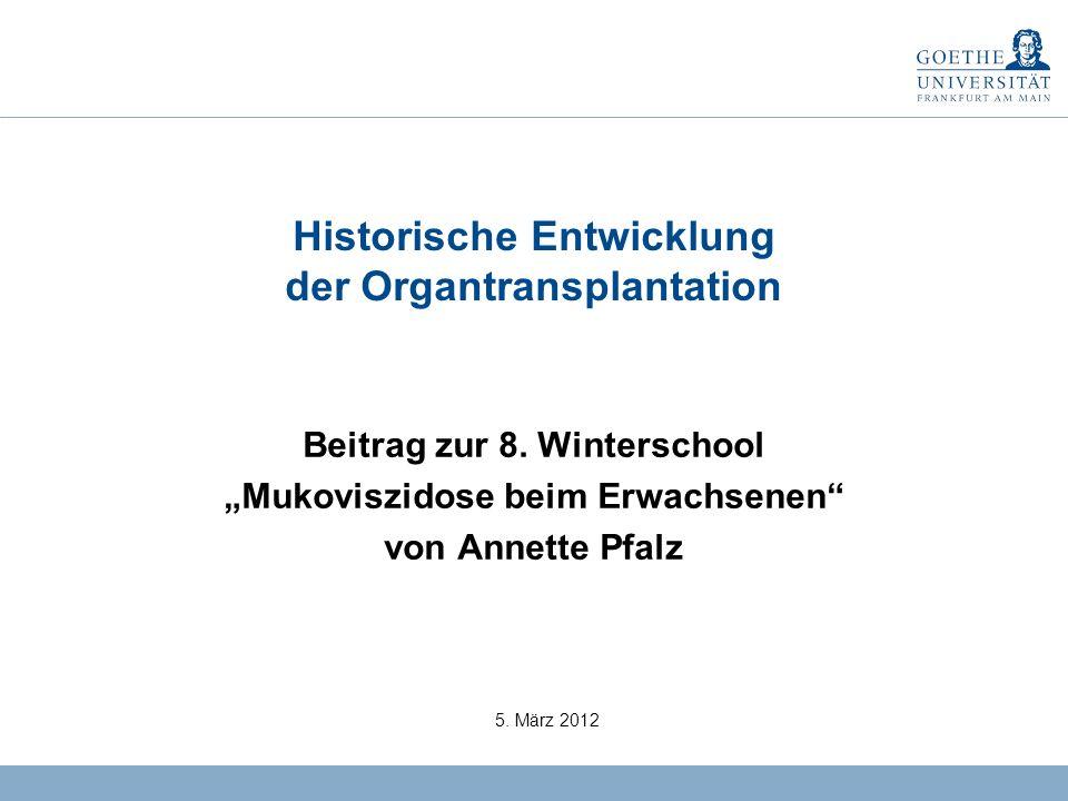 0 Historische Entwicklung der Organtransplantation Beitrag zur 8.