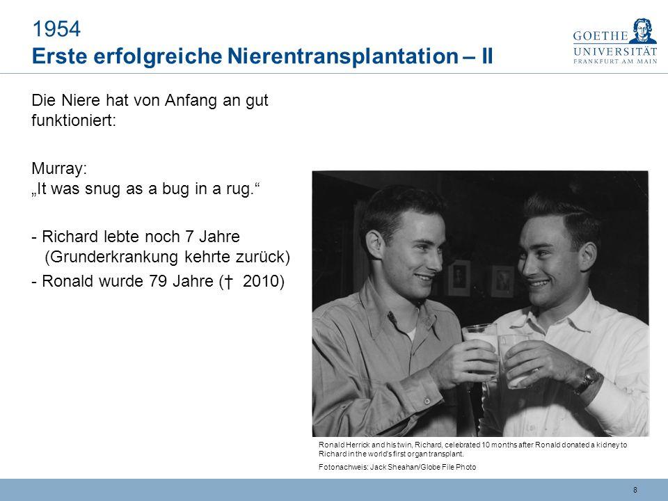 7 1954 Erste erfolgreiche Nierentransplantation – I Operateur Joseph E.