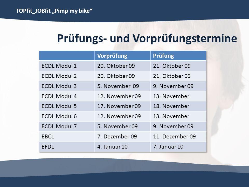 TOPfit_JOBfit Pimp my bike Prüfungs- und Vorprüfungstermine
