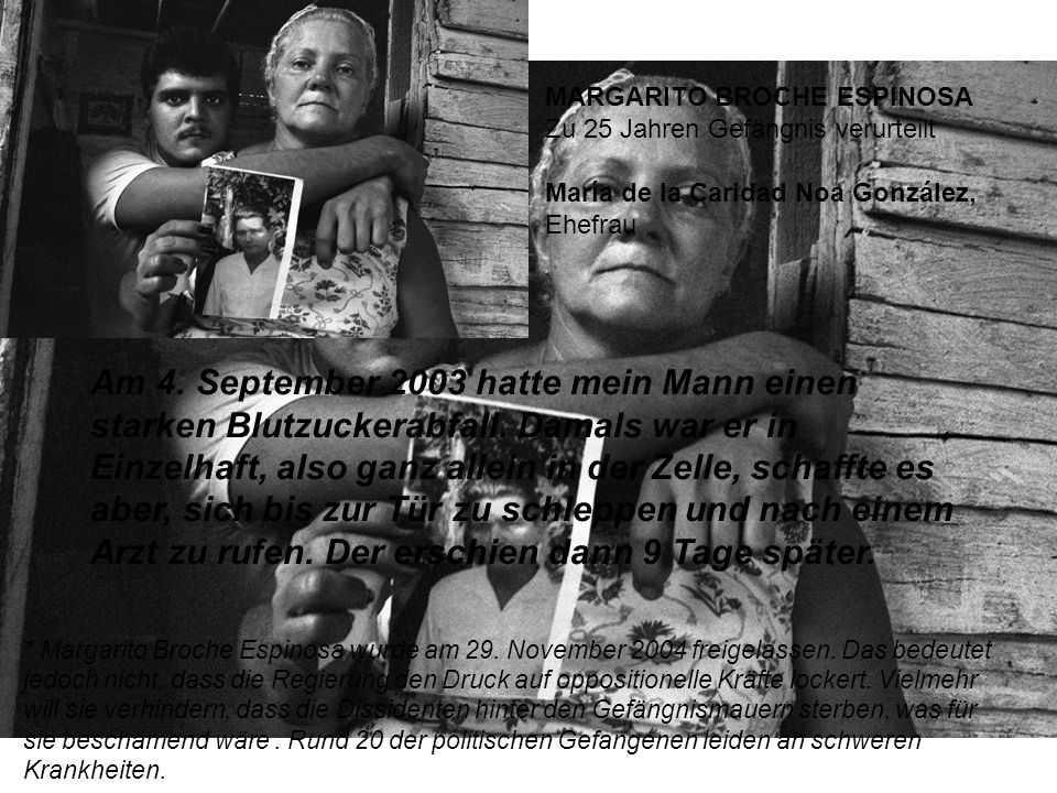 MARGARITO BROCHE ESPINOSA Zu 25 Jahren Gefängnis verurteilt María de la Caridad Noa González, Ehefrau Am 4.