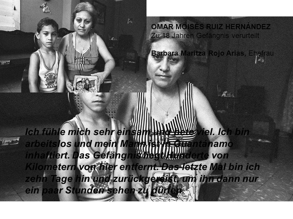 OMAR MOISÉS RUIZ HERNÁNDEZ Zu 18 Jahren Gefängnis verurteilt Barbara Maritza Rojo Arias, Ehefrau Ich fühle mich sehr einsam und bete viel.