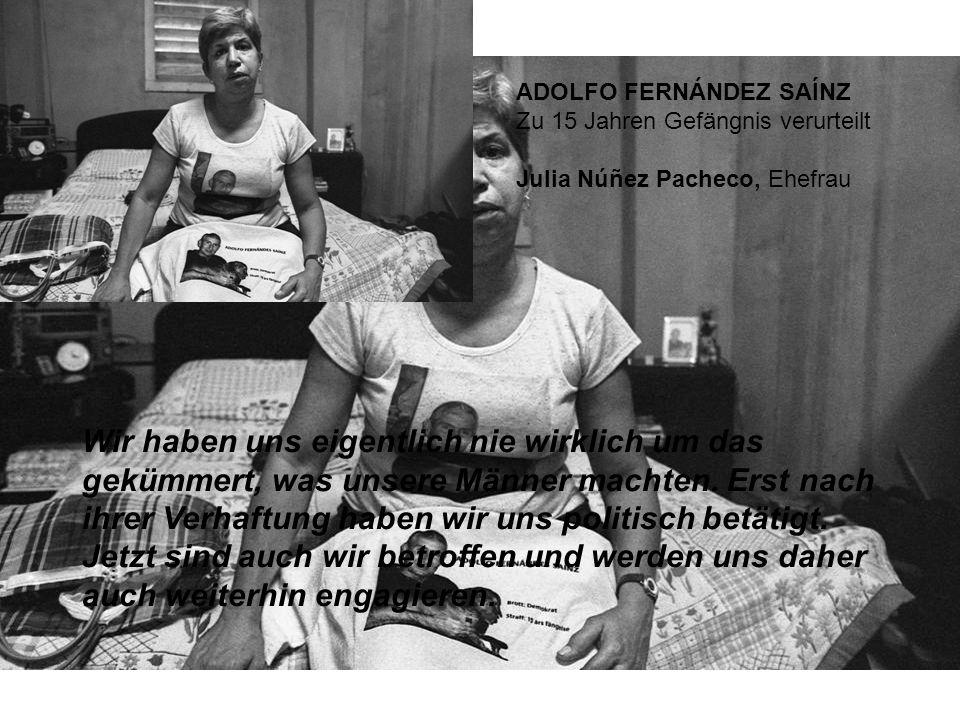 ADOLFO FERNÁNDEZ SAÍNZ Zu 15 Jahren Gefängnis verurteilt Julia Núñez Pacheco, Ehefrau Wir haben uns eigentlich nie wirklich um das gekümmert, was unsere Männer machten.