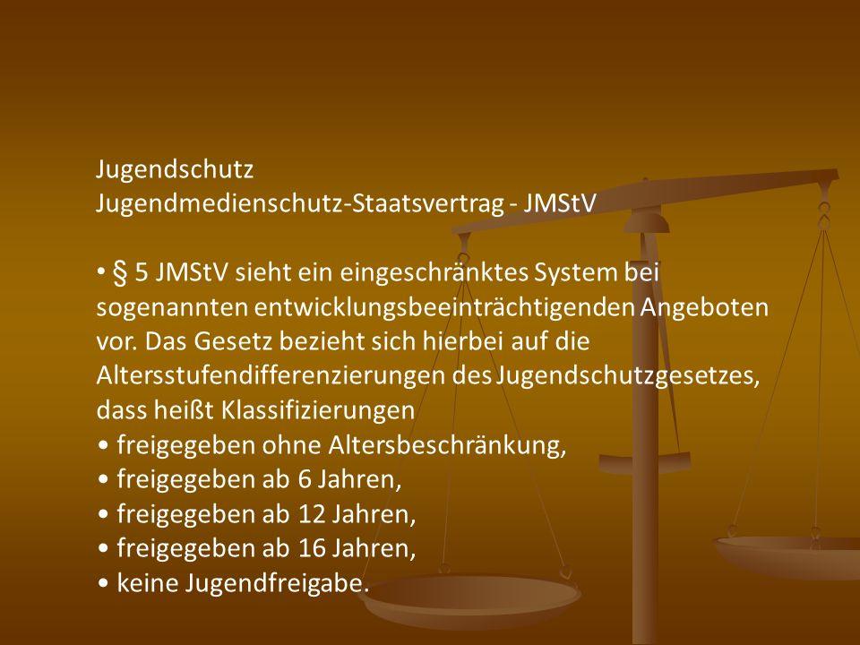 Jugendschutz Jugendmedienschutz-Staatsvertrag - JMStV § 5 JMStV sieht ein eingeschränktes System bei sogenannten entwicklungsbeeinträchtigenden Angebo