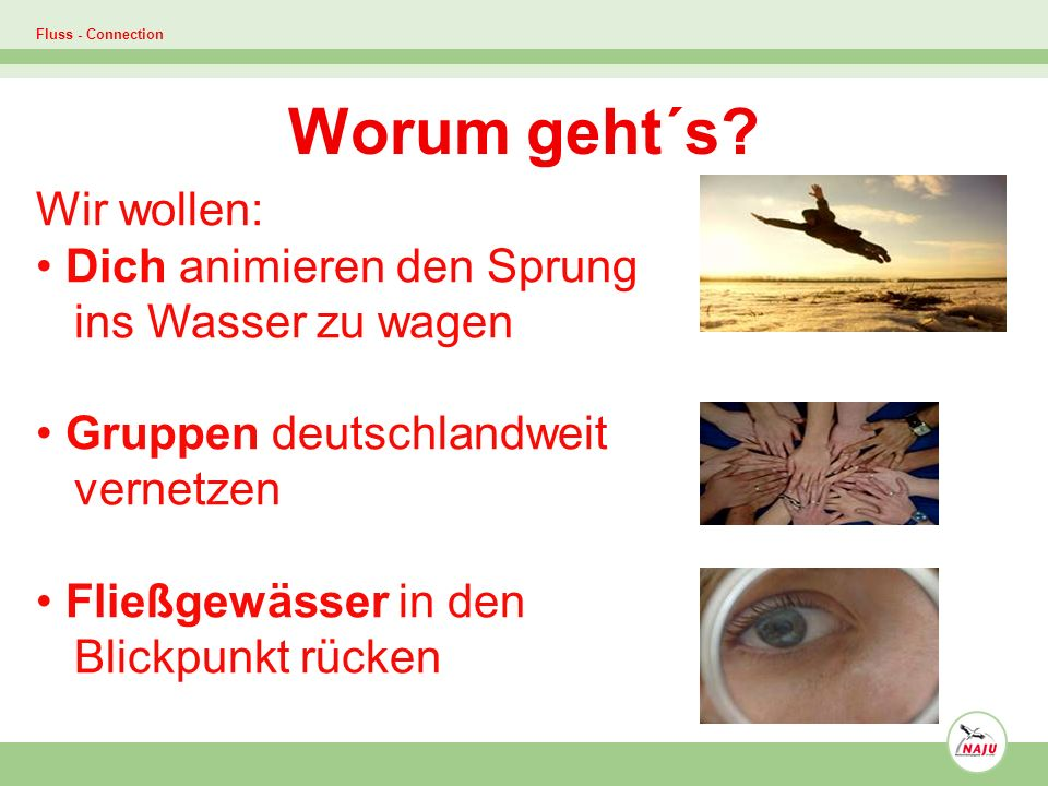 Fluss - Connection Worum geht´s.
