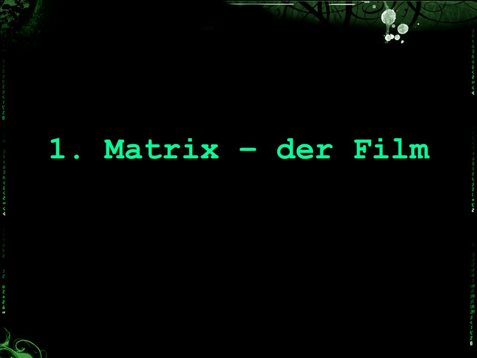 1. Matrix – der Film
