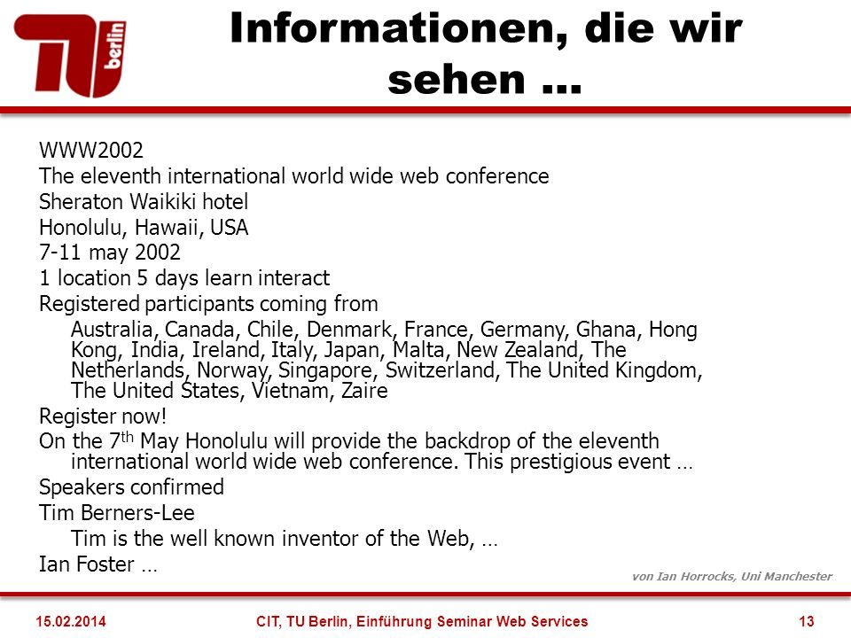 Informationen, die wir sehen … WWW2002 The eleventh international world wide web conference Sheraton Waikiki hotel Honolulu, Hawaii, USA 7-11 may 2002