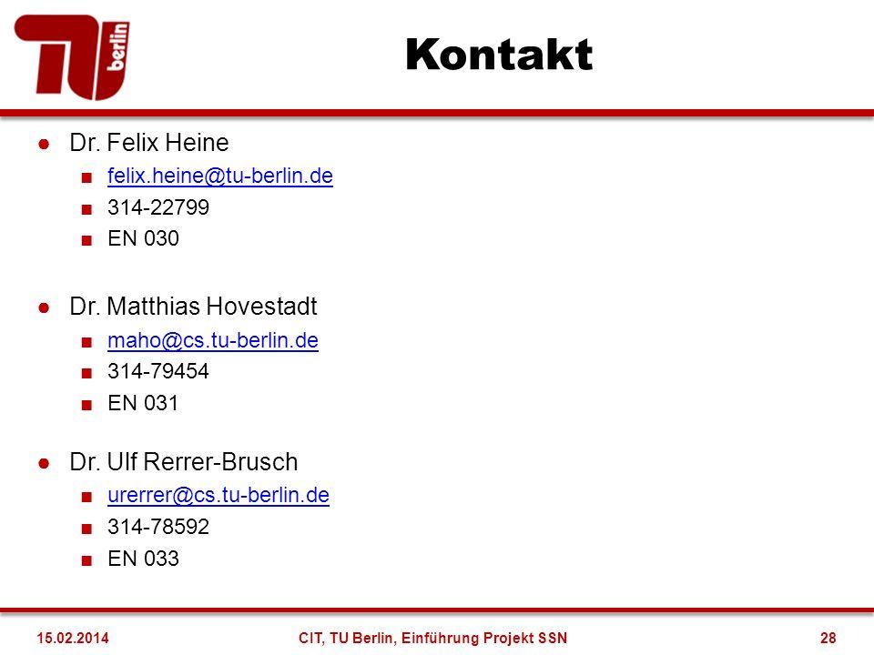 Kontakt Dr. Felix Heine felix.heine@tu-berlin.de 314-22799 EN 030 Dr. Matthias Hovestadt maho@cs.tu-berlin.de 314-79454 EN 031 Dr. Ulf Rerrer-Brusch u