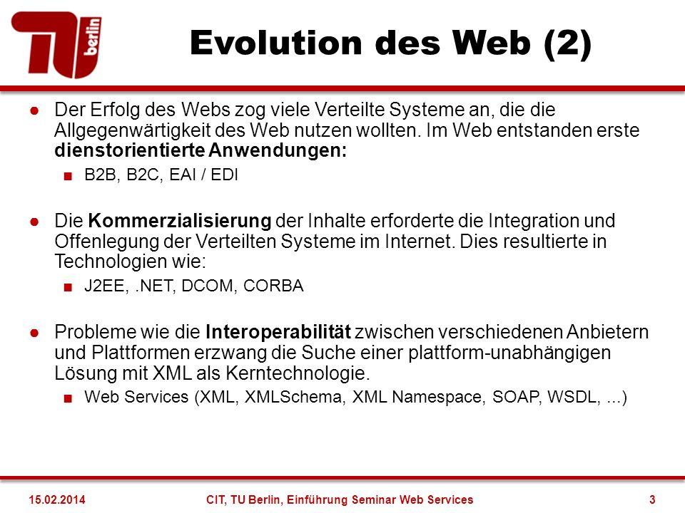 Evolution des Web (2) Der Erfolg des Webs zog viele Verteilte Systeme an, die die Allgegenwärtigkeit des Web nutzen wollten. Im Web entstanden erste d