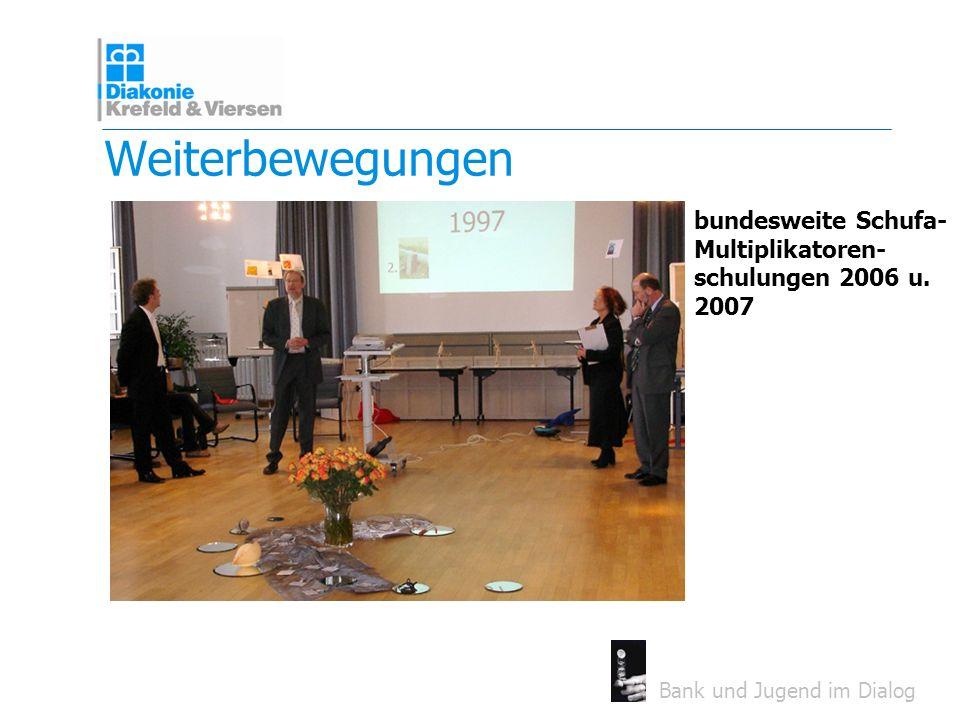Weiterbewegungen bundesweite Schufa- Multiplikatoren- schulungen 2006 u. 2007