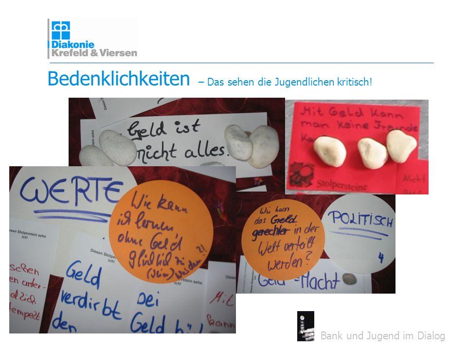 Bank und Jugend im Dialog Bedenklichkeiten – Das sehen die Jugendlichen kritisch!
