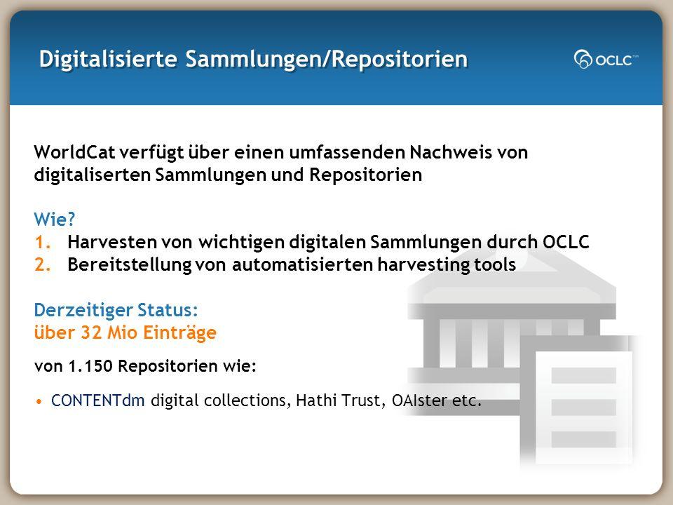 Digitalisierte Sammlungen/Repositorien WorldCat verfügt über einen umfassenden Nachweis von digitaliserten Sammlungen und Repositorien Wie.