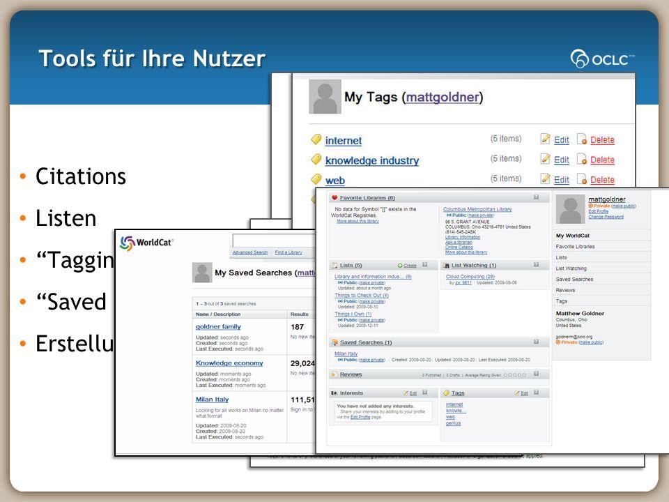 Tools für Ihre Nutzer Citations Listen Tagging Saved searches Erstellung persönlicher Profile