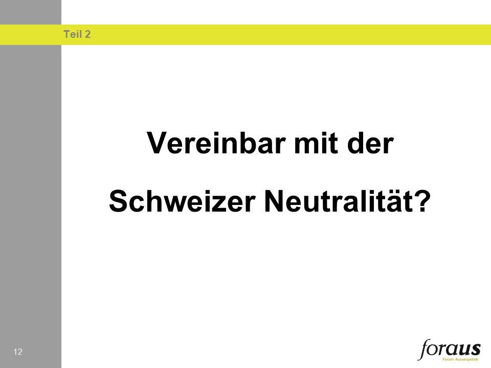 12 Teil 2 Vereinbar mit der Schweizer Neutralität?