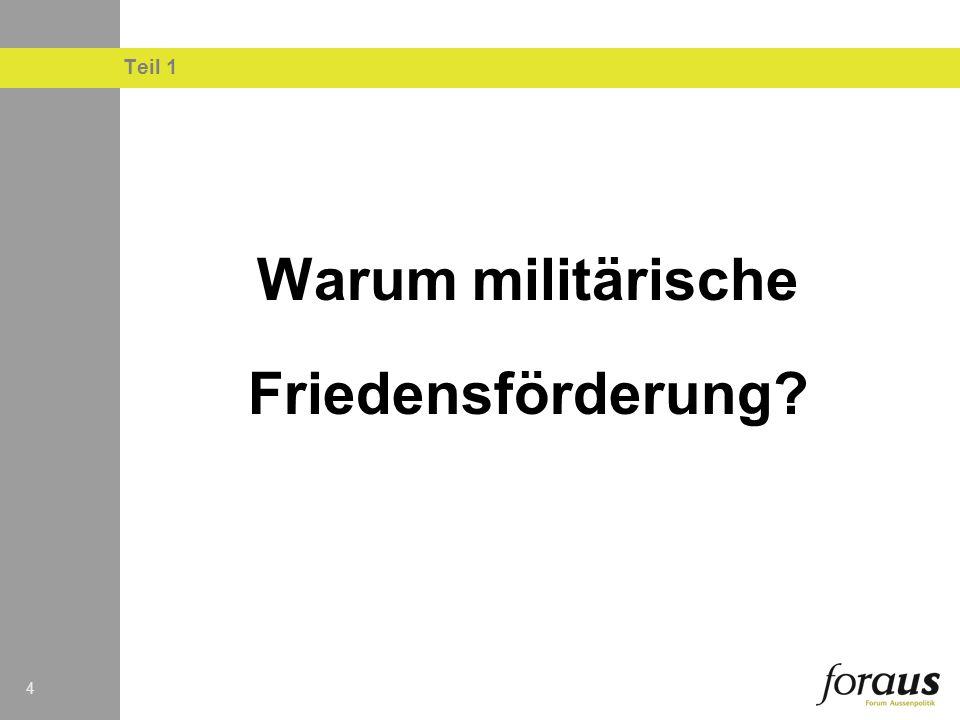 44 Teil 1 Warum militärische Friedensförderung?