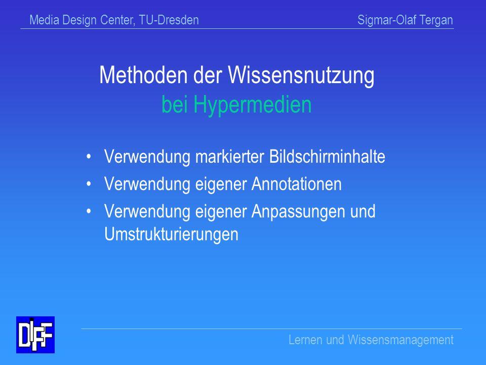 Media Design Center, TU-Dresden Sigmar-Olaf Tergan Lernen und Wissensmanagement Wissensnutzung