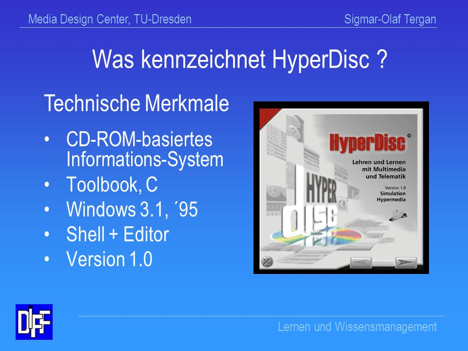 Media Design Center, TU-Dresden Sigmar-Olaf Tergan Lernen und Wissensmanagement Was kennzeichnet HyperDisc .
