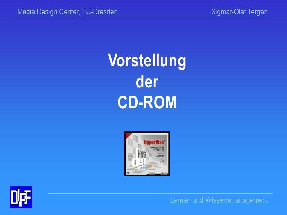 Media Design Center, TU-Dresden Sigmar-Olaf Tergan Lernen und Wissensmanagement Einheitliche Benutzeroberfläche...