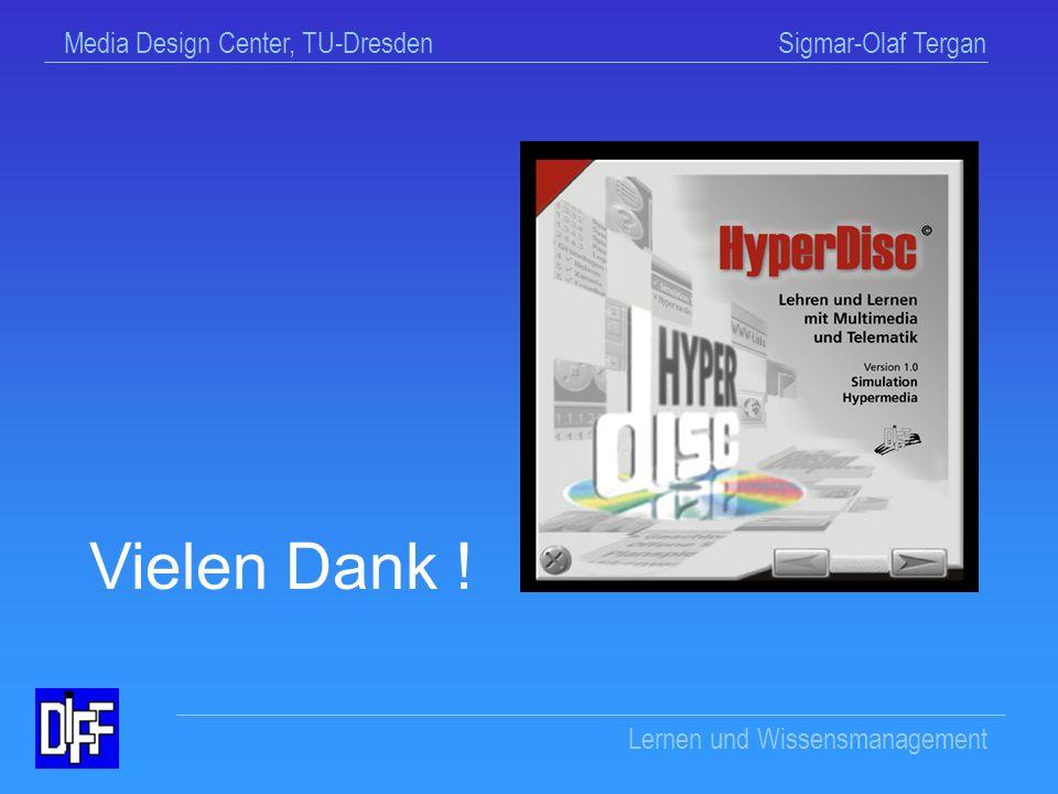 Media Design Center, TU-Dresden Sigmar-Olaf Tergan Lernen und Wissensmanagement Wissensnutzung (externe Ressource) HyperDisc-Inhalt Annotationen Lesezeichen strukturelle Anpassungen inhaltliche Veränderungen (HyperDisc-Editor) Nutzungsformen von HyperDisc
