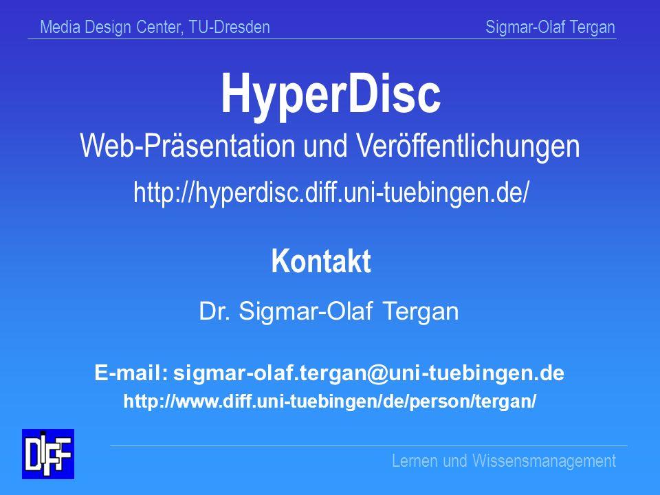 Media Design Center, TU-Dresden Sigmar-Olaf Tergan Lernen und Wissensmanagement Vielen Dank !