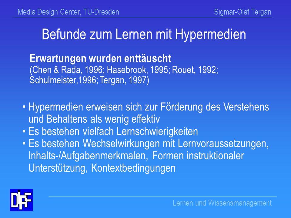 Media Design Center, TU-Dresden Sigmar-Olaf Tergan Lernen und Wissensmanagement Allgemeine Annahmen Lernförderung aufgrund...