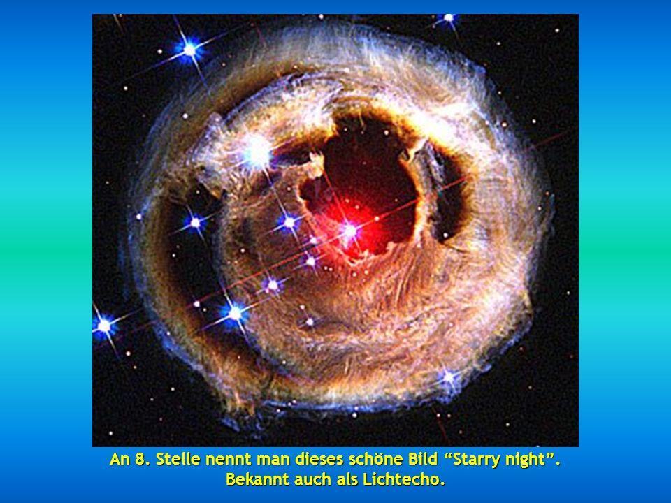 An siebenter Position finden wir einen Teil des Schwanennebels 5,500 Lichtjahre, beschrieben als ein wasserstoffhaltiger Ozean mit kleinen Anteilen vo