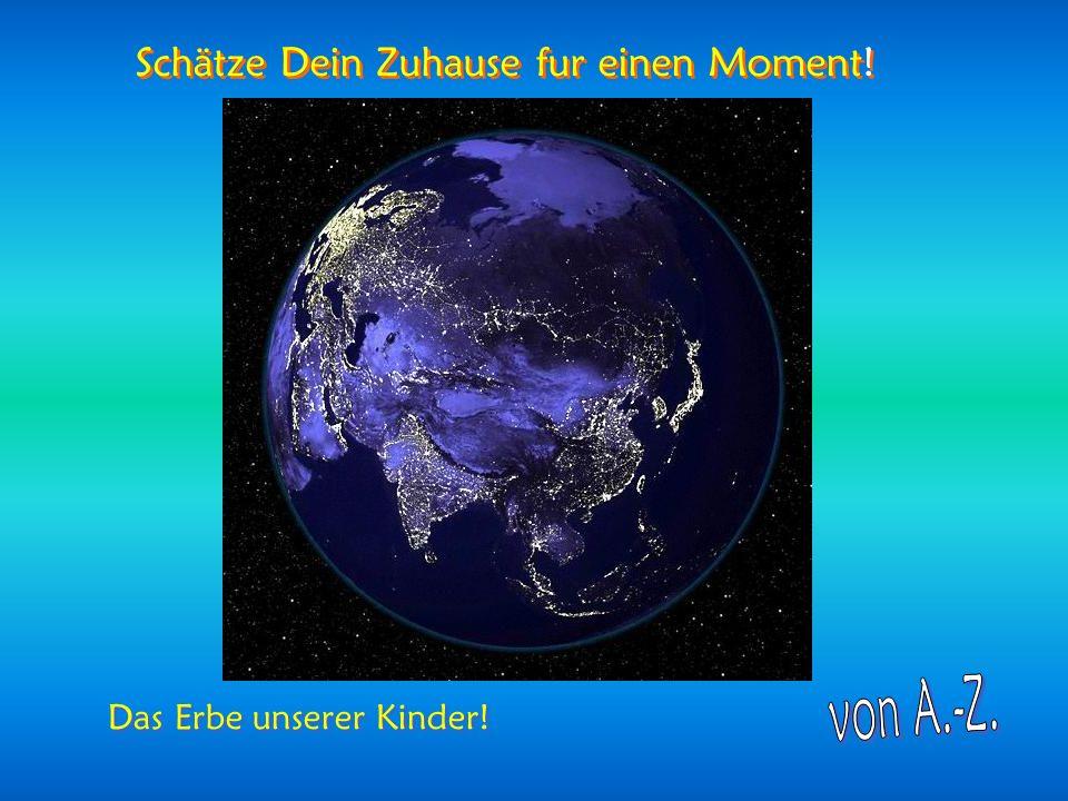 Wunderbarer Blauer Planet ! Wunderbarer Blauer Planet !