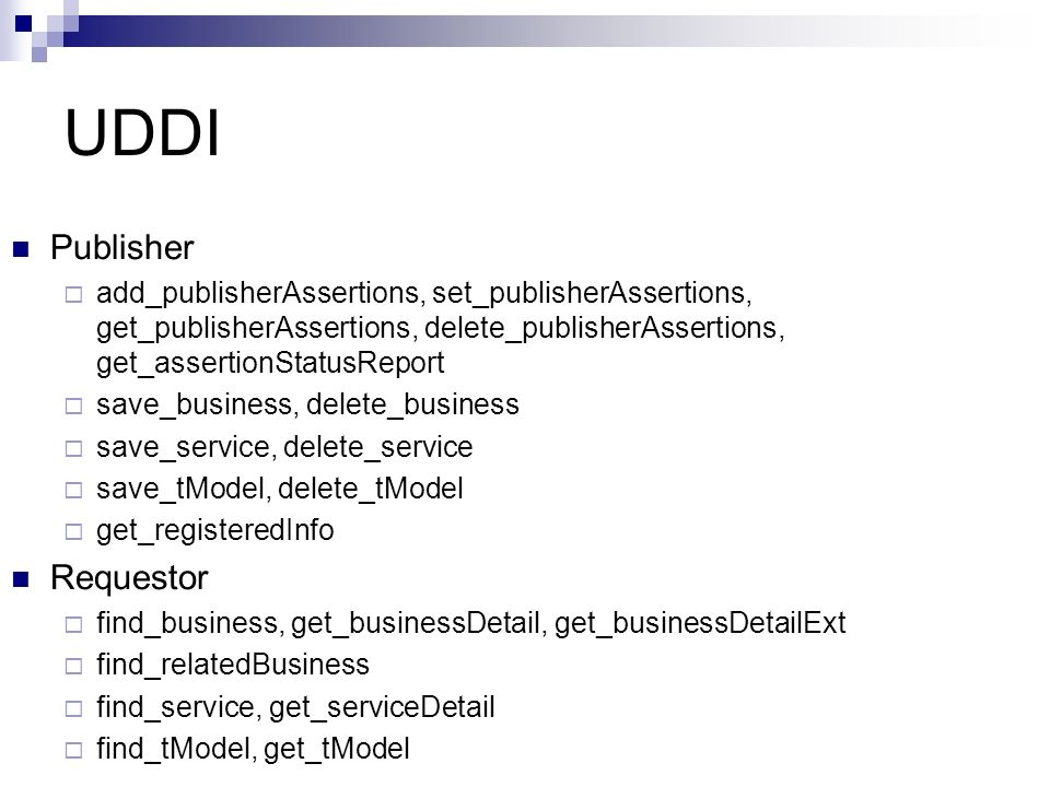 UDDI Publisher add_publisherAssertions, set_publisherAssertions, get_publisherAssertions, delete_publisherAssertions, get_assertionStatusReport save_b
