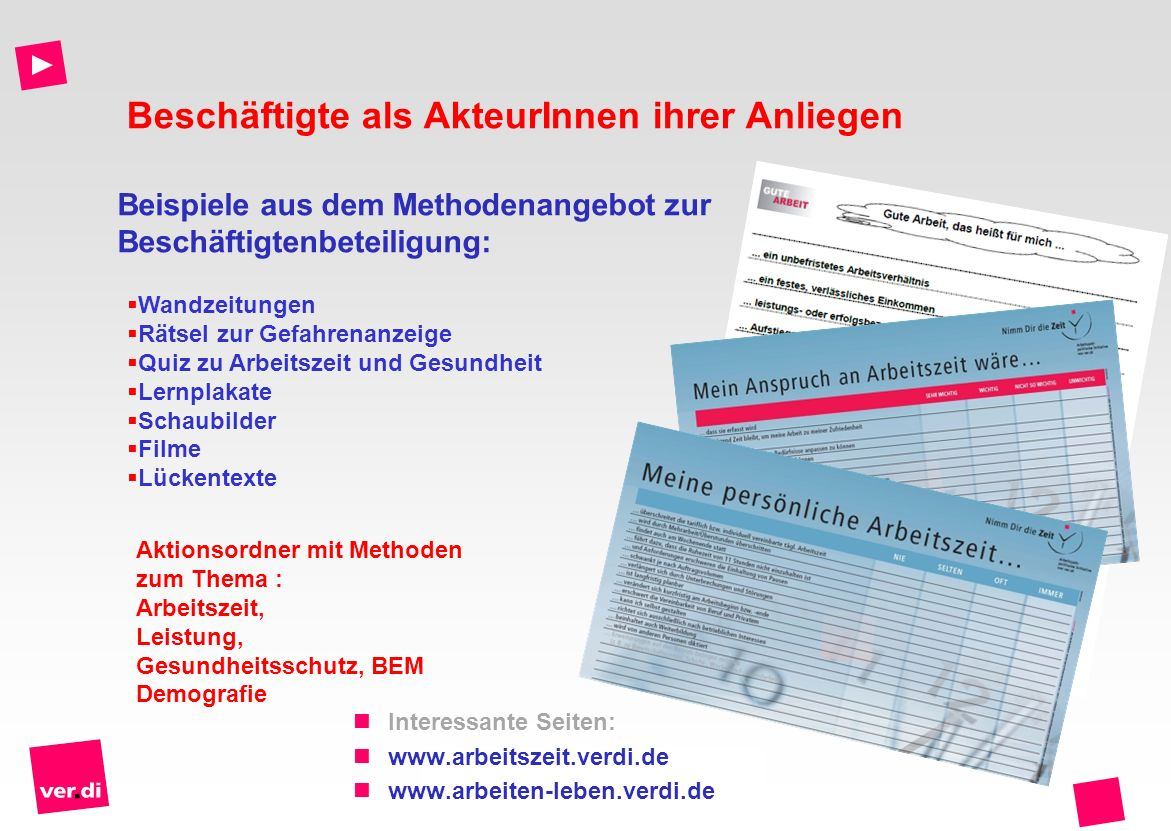 Aktionsordner mit Methoden zum Thema : Arbeitszeit, Leistung, Gesundheitsschutz, BEM Demografie Wandzeitungen Rätsel zur Gefahrenanzeige Quiz zu Arbei