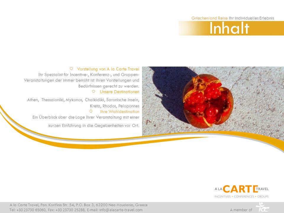 Vorstellung von A la Carte Travel Ihr Spezialist für Incentive-, Konferenz-, und Gruppen- Veranstaltungen der immer bemüht ist Ihren Vorstellungen und Bedürfnissen gerecht zu werden.
