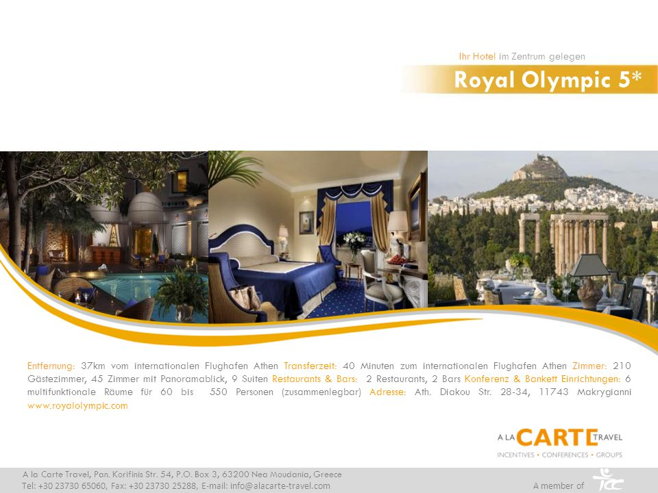 Royal Olympic 5* Ihr Hotel im Zentrum gelegen A la Carte Travel, Pan.