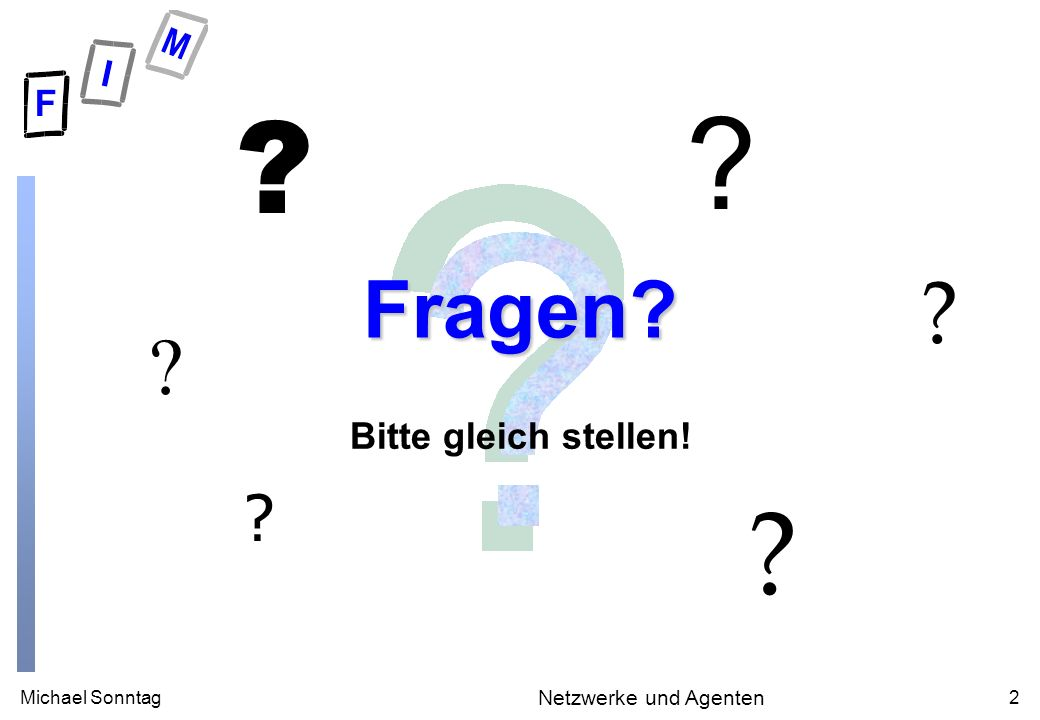 Michael Sonntag43 Netzwerke und Agenten Dublin Core Beispiel (1) Metadaten zum WeLearn-System auf den FIM-Webseiten: <rdf:RDF xmlns:rdf= http://www.w3.org/1999/02/22-rdf-syntax-ns# xmlns:dc= http://purl.org/dc/elements/1.1/ > WeLearn - Web Environment for Learning The WeLearn Team Online learning platform, E-Learning An online platform for learning.