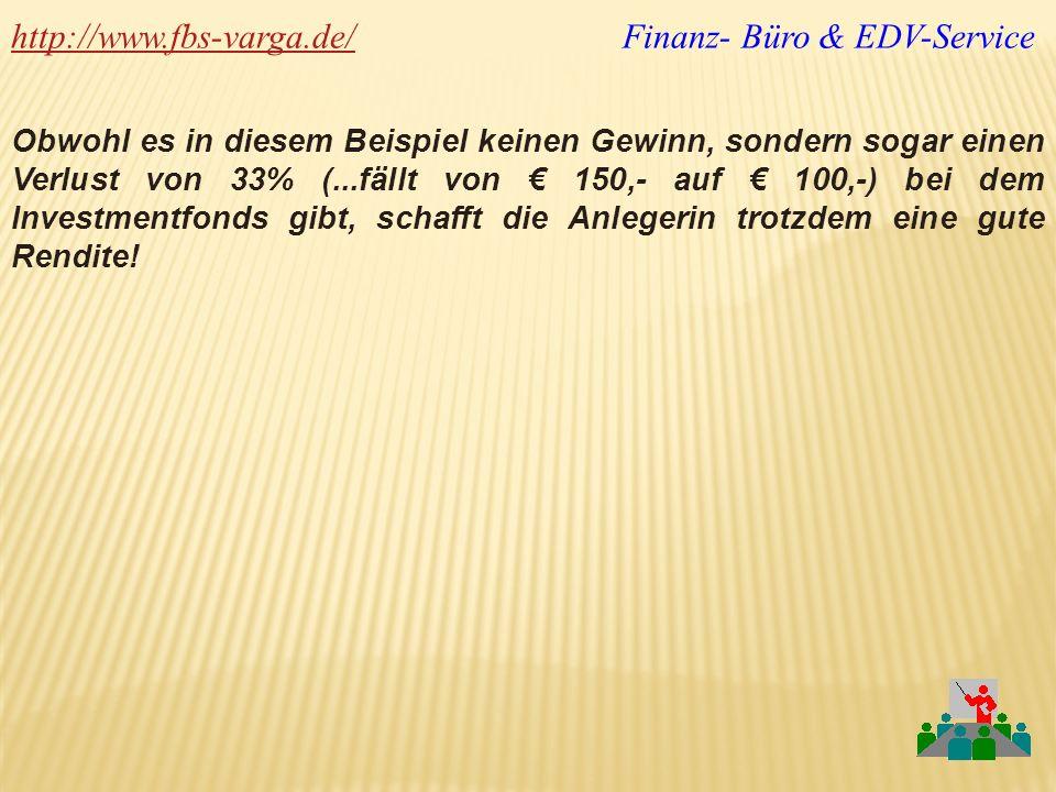http://www.fbs-varga.de/http://www.fbs-varga.de/ Finanz- Büro & EDV-Service Obwohl es in diesem Beispiel keinen Gewinn, sondern sogar einen Verlust vo