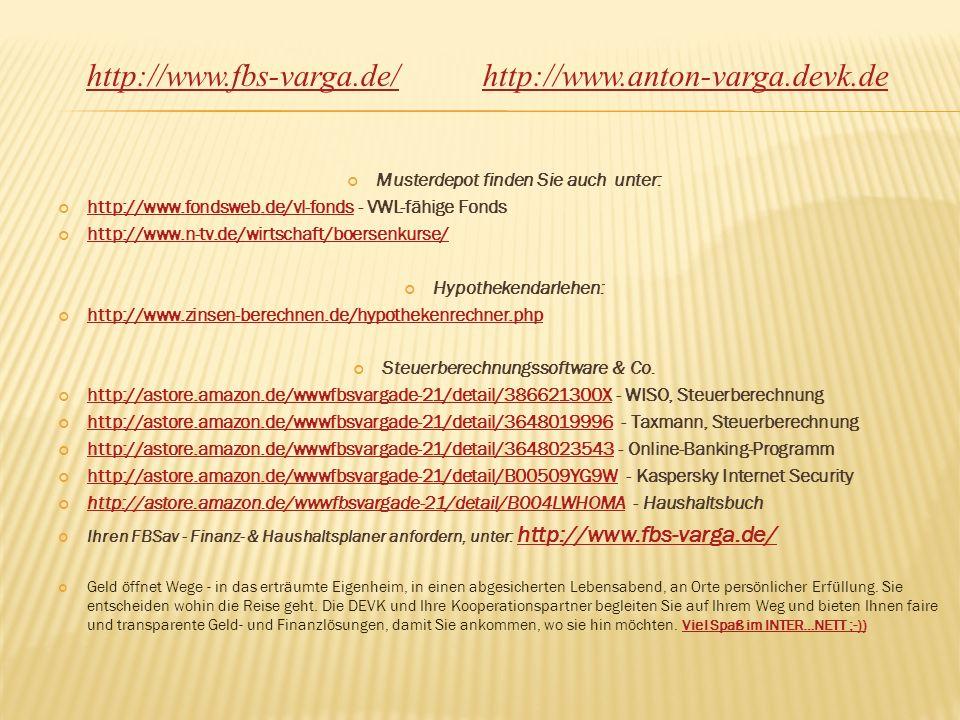 Musterdepot finden Sie auch unter: http://www.fondsweb.de/vl-fonds - VWL-fähige Fonds http://www.fondsweb.de/vl-fonds http://www.n-tv.de/wirtschaft/bo