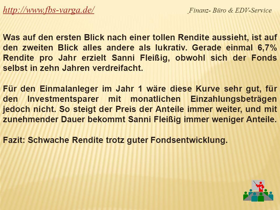 http://www.fbs-varga.de/http://www.fbs-varga.de/ Finanz- Büro & EDV-Service Was auf den ersten Blick nach einer tollen Rendite aussieht, ist auf den z