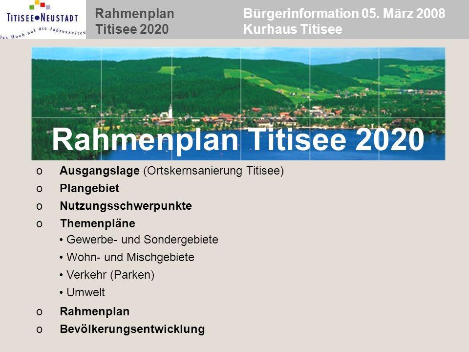 Rahmenplan Titisee 2020 Bürgerinformation 05. März 2008 Kurhaus Titisee Rahmenplan Titisee 2020 oAusgangslage (Ortskernsanierung Titisee) oPlangebiet