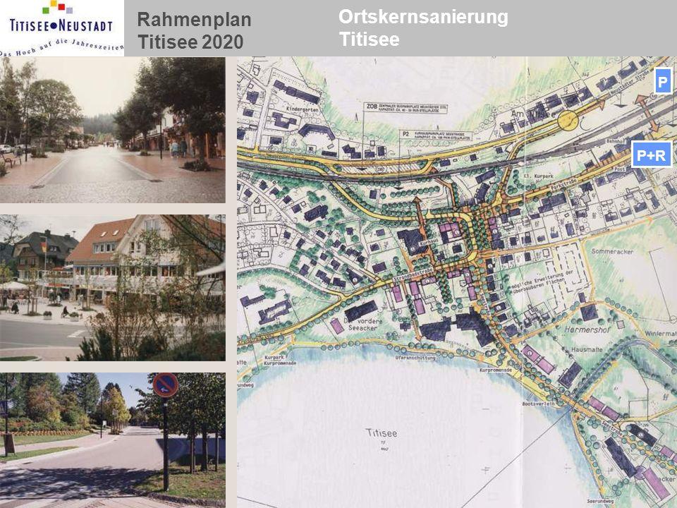 Rahmenplan Titisee 2020 Ortskernsanierung Titisee P P+R