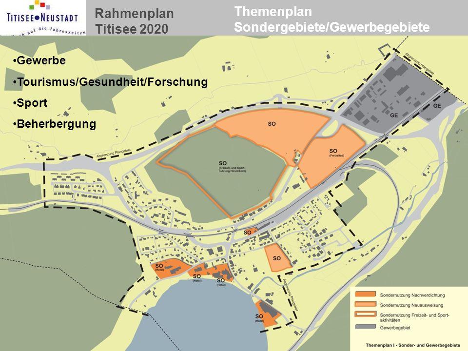 Rahmenplan Titisee 2020 Themenplan Sondergebiete/Gewerbegebiete Gewerbe Tourismus/Gesundheit/Forschung Sport Beherbergung