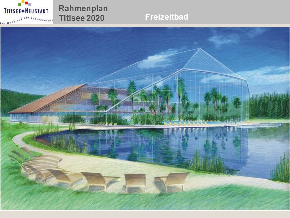 Rahmenplan Titisee 2020 Freizeitbad