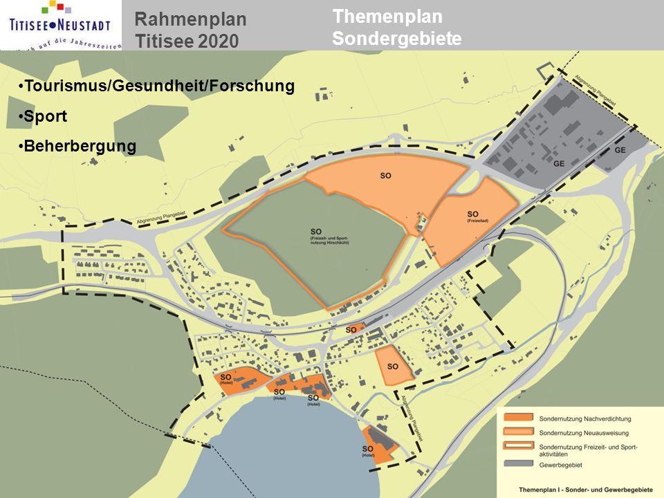 Rahmenplan Titisee 2020 Themenplan Sondergebiete Tourismus/Gesundheit/Forschung Sport Beherbergung