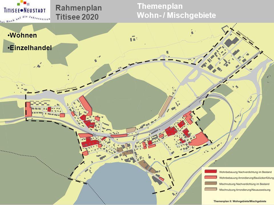 Rahmenplan Titisee 2020 Themenplan Wohn- / Mischgebiete Wohnen Einzelhandel