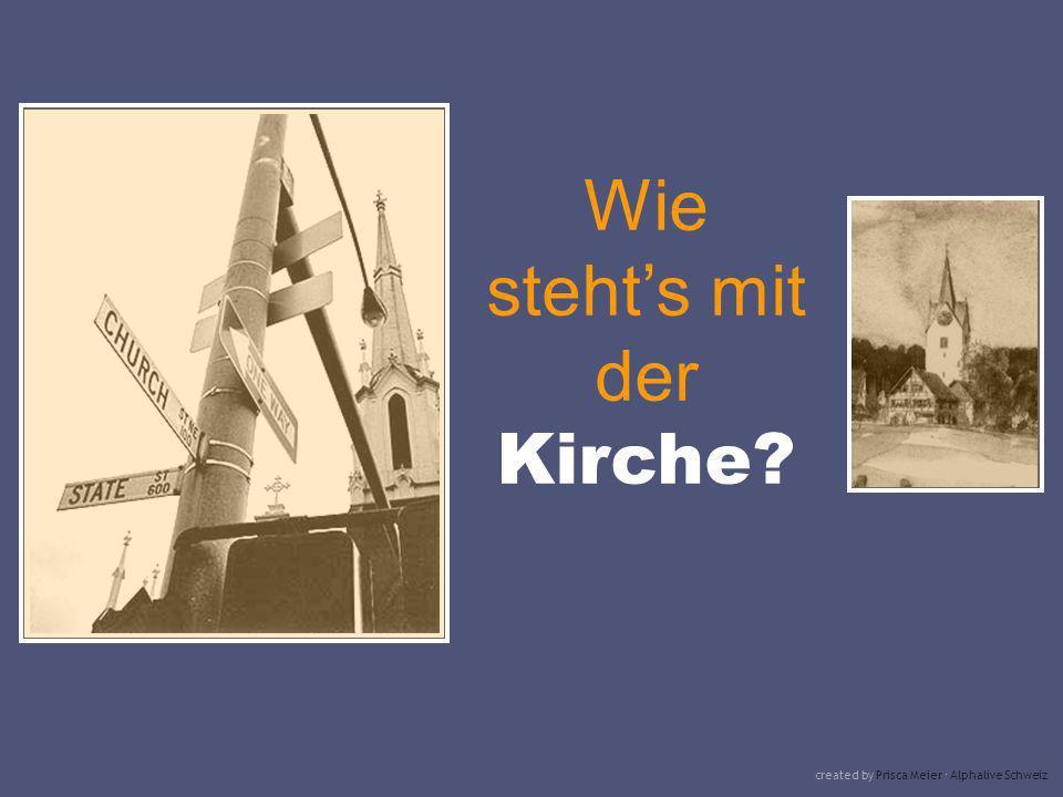 Wie stehts mit der Kirche? created by Prisca Meier Alphalive Schweiz