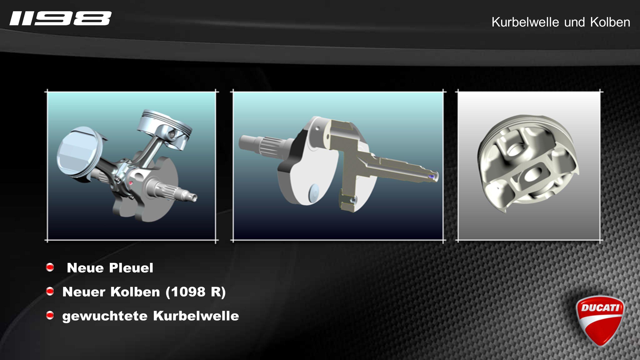 Kurbelwelle und Kolben Neue Pleuel Neuer Kolben (1098 R) gewuchtete Kurbelwelle
