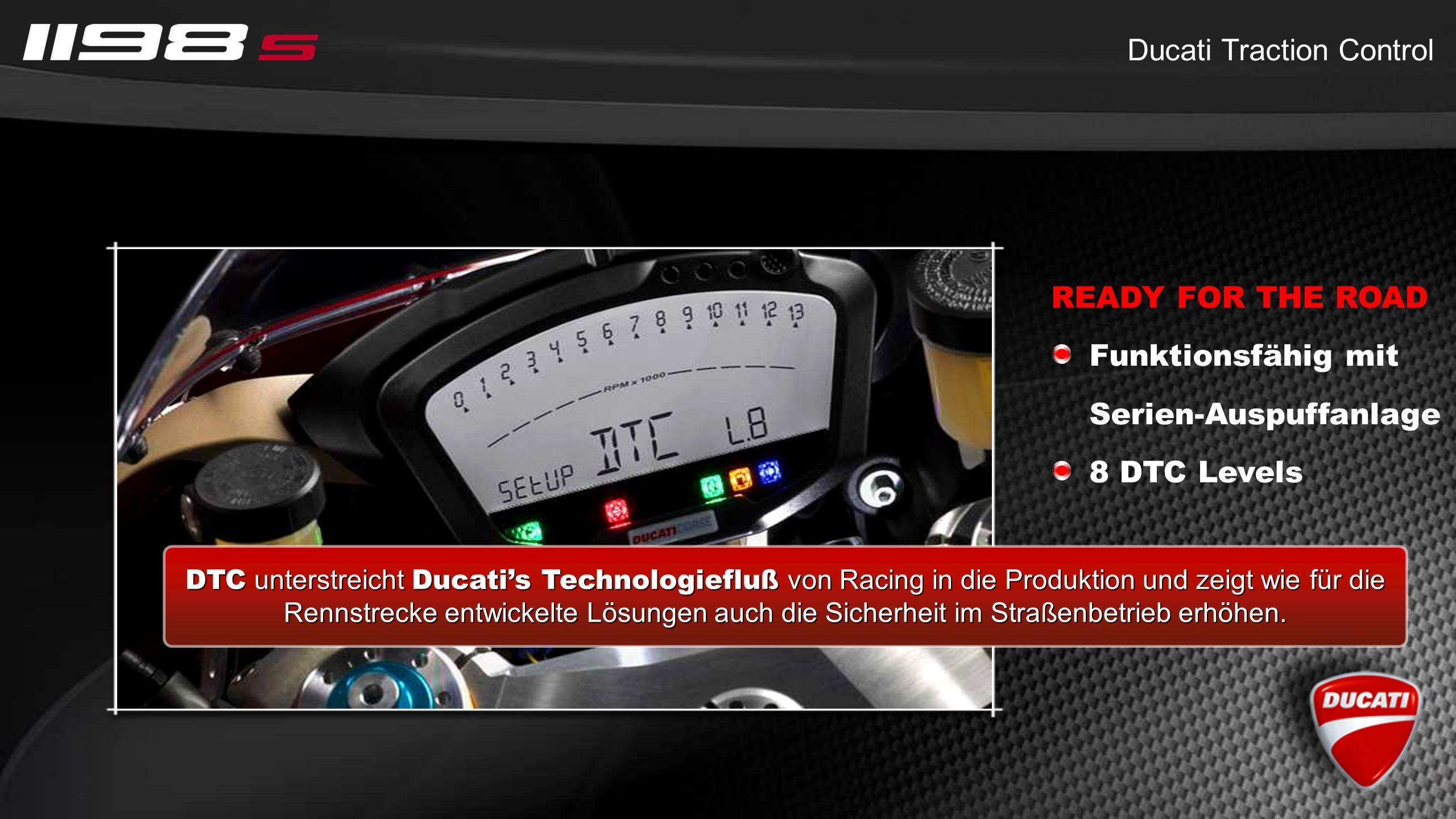 Ducati Traction Control DTC unterstreicht Ducatis Technologiefluß von Racing in die Produktion und zeigt wie für die Rennstrecke entwickelte Lösungen auch die Sicherheit im Straßenbetrieb erhöhen.