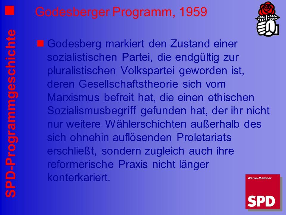 SPD-Programmgeschichte Godesberger Programm, 1959 Godesberg markiert den Zustand einer sozialistischen Partei, die endgültig zur pluralistischen Volks